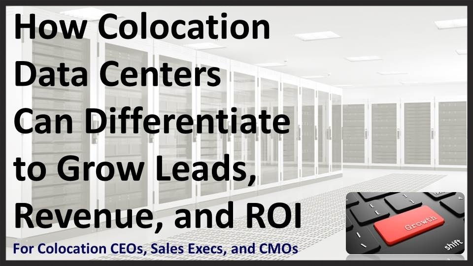 "Watch ""How Colocation Data Centers Can Differentiate to Grow Leads, Revenue, and ROI"" (Recording)"
