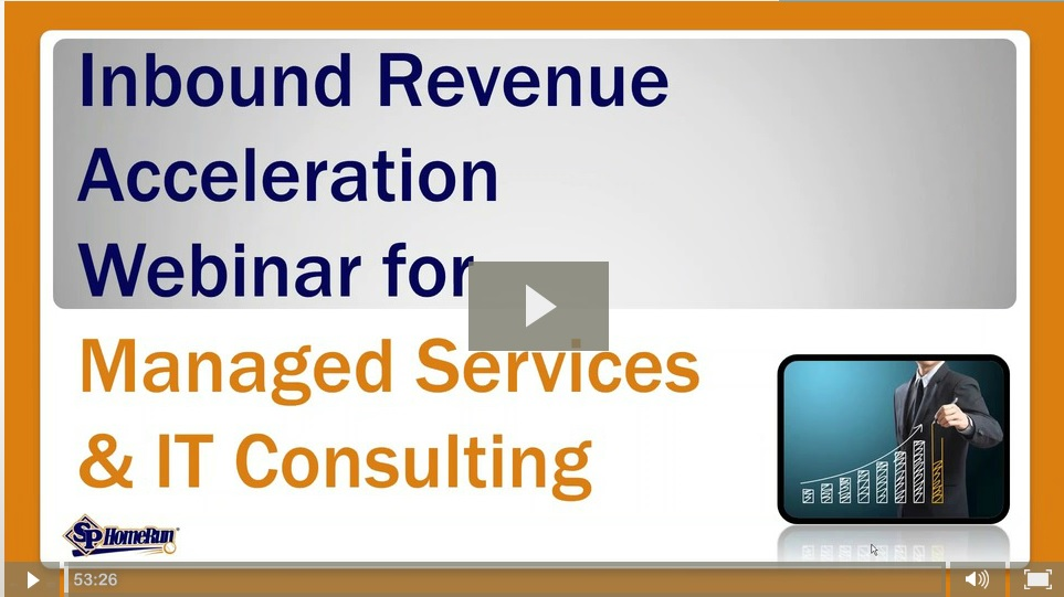 "Watch the ""Inbound Revenue Acceleration Webinar for Managed Services & IT Consulting"" (Recording)"