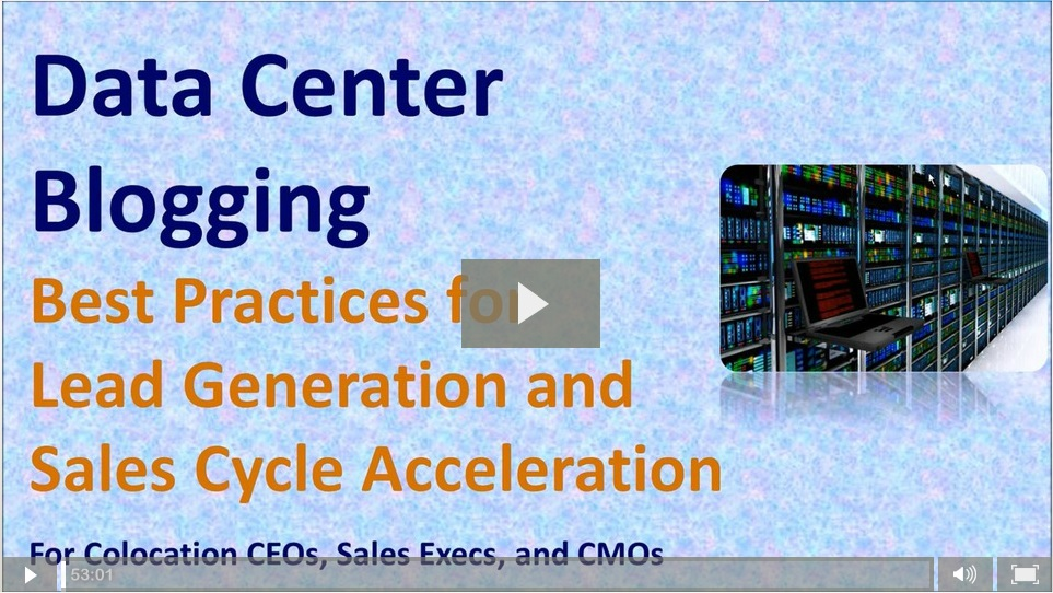 "Watch ""Data Center Blogging Best Practices for Lead Generation and Sales Cycle Acceleration"" (Recording)"