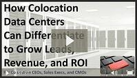 How Colocation Data Centers Can Differentiate to Grow Leads, Revenue, and ROI