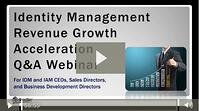"Watch the ""Identity Management Revenue Growth Acceleration Q&A Webinar"""