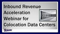 Inbound Revenue Acceleration Webinar for Colocation Data Centers