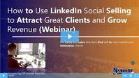 Watch: How to Use LinkedIn Social Selling to Attract Great Clients and Grow Revenue (Webinar Recording)
