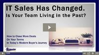 IT Sales Has Changed. Is Your Team Living in the Past?