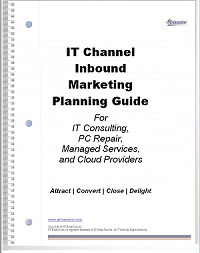 Download Your Free IT Channel Inbound Marketing Planning Guide, So You Can Get More New Clients and Grow Your Business