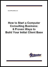 How to Start a Computer Consulting Business: 6 Proven Ways to Build Your Initial Client Base