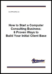 How to Start a Computer Consulting Business (6 Proven Ways to Build Your Initial Client Base)