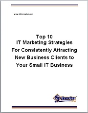 Download Free IT Marketing Report,  So You Can Consistently Attract New Business Clients to Your Small IT Business