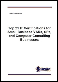 Top 21 IT Certifications for Small Business VARs SPs and Computer Consulting Businesses 200