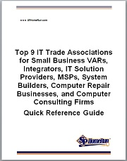 Top 9 IT Trade Associations for Small Business VARs, Integrators, IT Solution Providers, MSPs, System Builders, Computer Repair Businesses, and Computer Consulting Firms