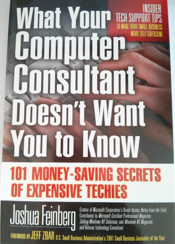 Small Biz Tech Talk Press : What Your Computer Consultant Doesn't Want You to Know