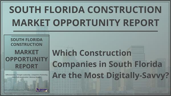 South Florida Construction Market Opportunity Report Highlights the Region's Most Digitally-Savvy Construction Companies
